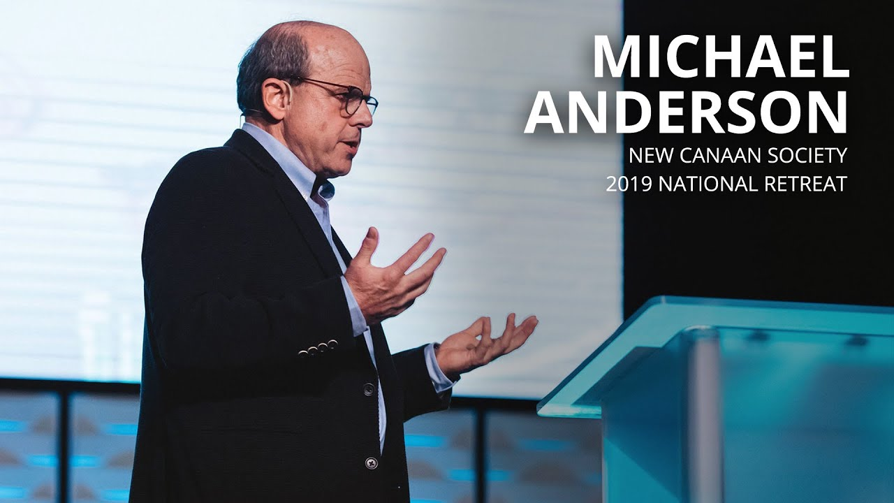 New Canaan Society 2019 National Retreat - Michael Anderson