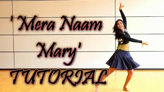 Mera Naam Mary | Learn Dance Steps | Brothers