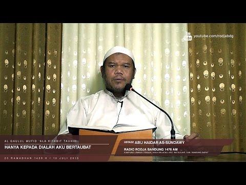 Hanya Kepada Dialah Aku Bertaubat | Ustadz Abu Haidar As-Sundawy