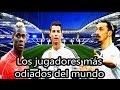 Los jugadores más odiados del mundo | Fútbol Social