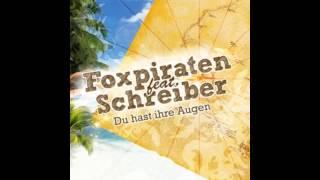 Foxpiraten Feat Schreiber - Du Hast Ihre Augen