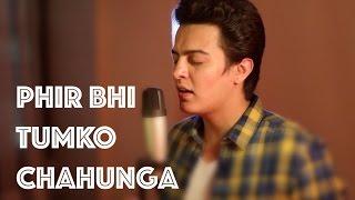 download lagu Main Phir Bhi Tumko Chahunga  Half Girlfriend 2017 gratis