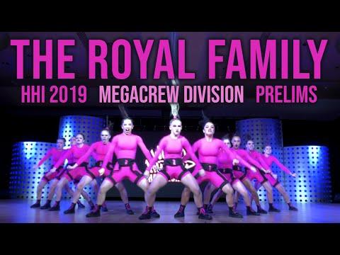 THE ROYAL FAMILY - HHI 2019 MEGACREW DIVISION | PRELIMS