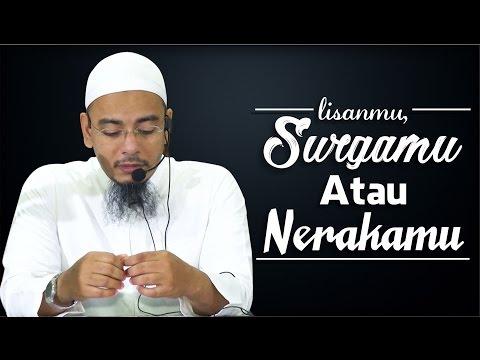 Lisanmu, Surgamu Atau Nerakamu - Ustadz DR. Sufyan Fuad Basweidan, MA