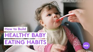 Healthy Eating Habits For Your Baby - What to Expect