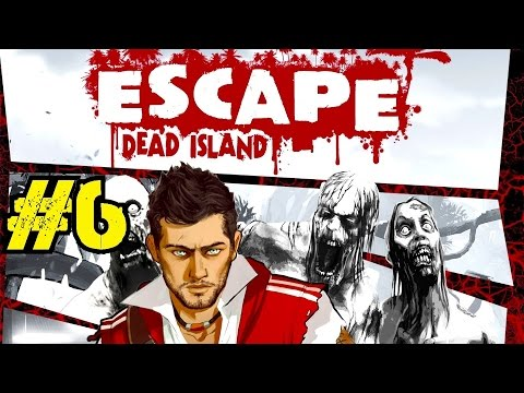 ESCAPE DEAD ISLAND Walkthrough▐ Why You Gotta Be All Macho??? (Part 6)
