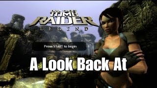 A Look Back At_ Tomb Raider Legend