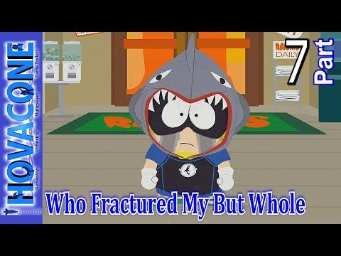 Who Fractured My But Whole | South Park The Fractured But Whole | Part 7 | Gameplay Walkthrough