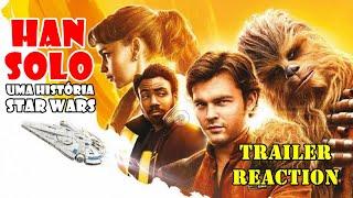 Han Solo - Trailer Reaction