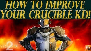 Destiny 2: How To Be Better In The Crucible and Improve Your KD! (Complete PVP Guide)