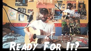 Taylor Swift - ...Ready For It? - Cover (With Chords)