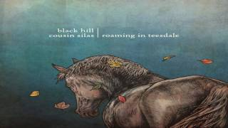 Black Hill & Cousin Silas - Roaming In Teesdale (Full Album)