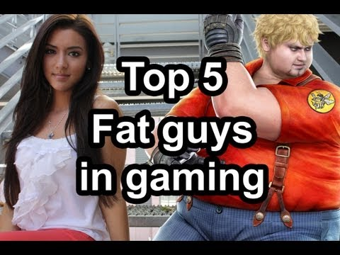 Top 5 - Fat guys in gaming
