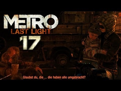 METRO: LAST LIGHT [HD+] #017 - Flüchtlingslager ★ Let's Play Metro: Last Light
