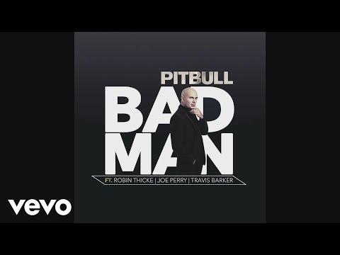 Pitbull - Bad Man (Audio) ft. Robin Thicke, Joe Perry, Travis Barker