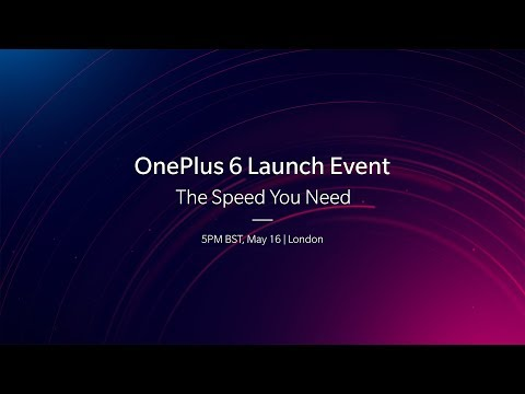 OnePlus 6 - The Speed You Need Live Launch Event