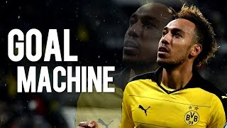 Pierre-Emerick Aubameyang - Goal Machine | All Goals 2015/2016 | HD