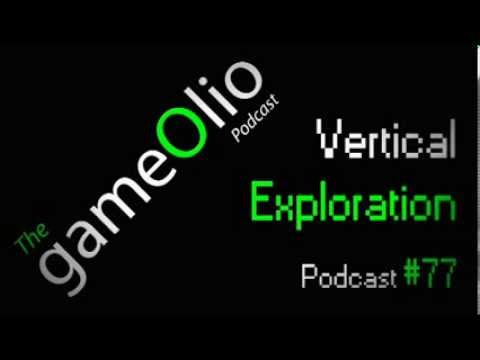 The Gameolio Podcast #77 - 'Vertical Exploration'