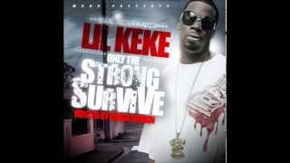 Lil Keke- 1st Class Swag (Only The Strong Survive)