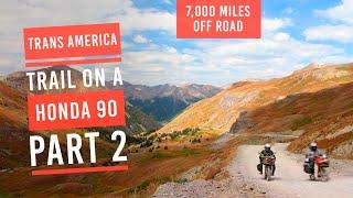 EP10: Trans America Trail part 2