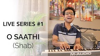 download lagu O Saathi - Shab  Live Series #1  gratis