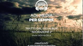 Download Lagu ADI MEDIA - PER SEMPRE Gratis STAFABAND
