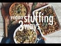 VEGAN STUFFING 3 WAYS | hot for food