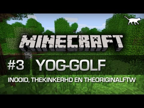 Minecraft [NL] - Yogs Golf - Deel 3 met Inooid, TheKinkerHD en TheOriginalFTW