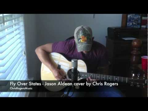 Fly Over States - Jason Aldean Cover By Chris Rogers video