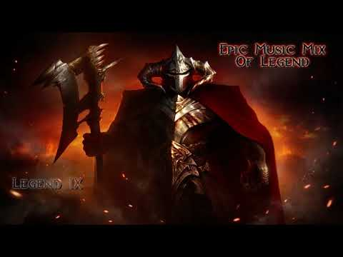 Two Hour Epic Music Mix Of Legend