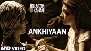 Akhiyan Video Song | Do Lafzon Ki Kahani | Randeep Hooda Kajal Agarwal | Kanika Kapoor