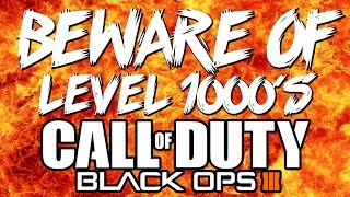 BEWARE OF LEVEL 1000'S IN BO3! - Don't Buy Glitched / Modded 1000 Accounts in Black Ops 3