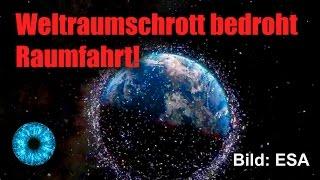 Weltraumschrott: Das Ende der Raumfahrt droht! - Clixoom Science & Fiction