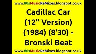 Watch Bronski Beat Cadillac Car video