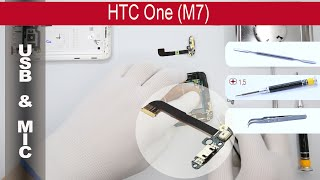 How to replace 🔧🔌📱 🎤 Charging port (usb) HTC One M7 (801n, 801c, 801s, 801e)