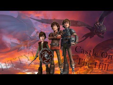HTTYD-Castle On The Hill [RE-UPLOADED]