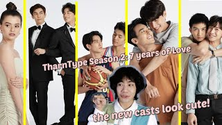 A Look into TharnType Season 2 (7 years of Love) New Casts
