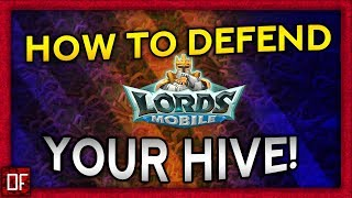 How to DEFEND your HIVE! - Lords Mobile