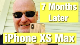 iPhone XS Max 7 months Later