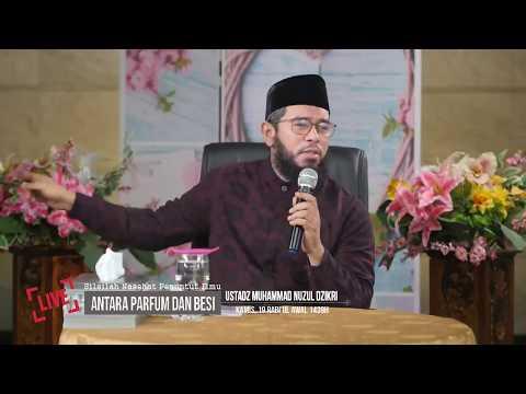 [LIVE] Antara Parfum Dan Besi - Ustadz Muhammad Nuzul Dzikri