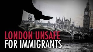 London Too Dangerous for Immigrants   Jack Buckby