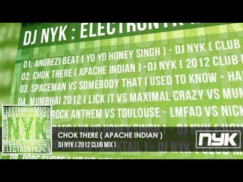 APACHE INDIAN - CHOK THERE ( DJ NYK CLUB MIX )