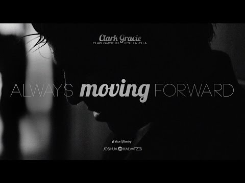 Clark Gracie BJJ- Always Moving Forward Image 1