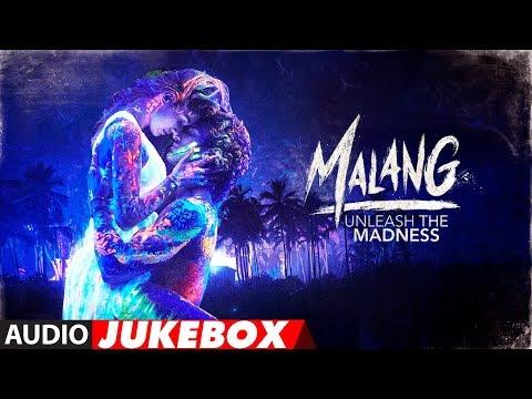 Full Album: Malang Audio Jukebox Aditya Roy Kapur - Disha Patani - Anil Kapoor - Kunal Khemu