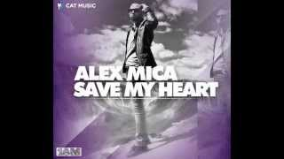 Watch Alex Mica Save My Heart video