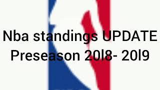 NBA STANDINGS UPDATE ( Pre-season 2018- 2019 )  October 3, 2018