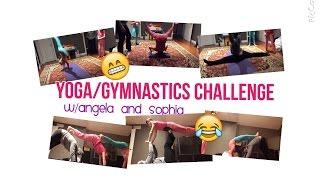 Gymnastics/Yoga Challenge w/Angela+Sophia