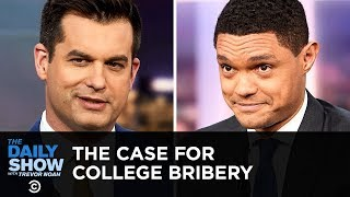 Michael Kosta Makes the Case for College Bribery | The Daily Show