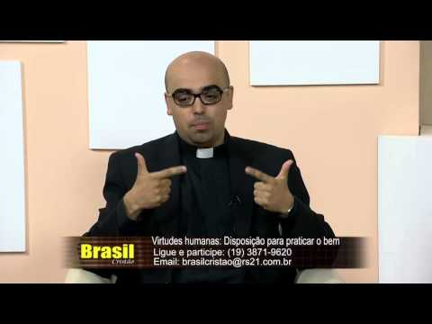 Brasil Cristão 22/10/2014 Virtudes humanas - Bloco 4/6