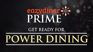 Explore the world of Power Dining with #EazyDinerPrime